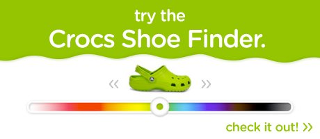 Try the Crocs Shoe Finder. Check it out!