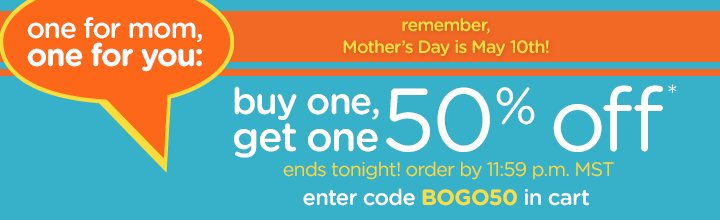 Mother's Day BOGO 50%
