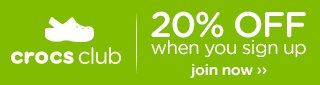 Crocs Club 20% off when you sign up. Join now!