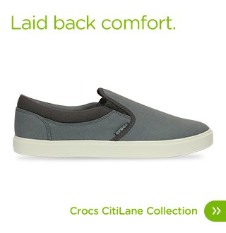 Laid back comfort. Crocs CitiLane Collection.