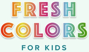 Fresh Color, for kids.