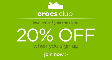Crocs Club. Love crocs? Join the club. 20% off when you sign up. Join now.