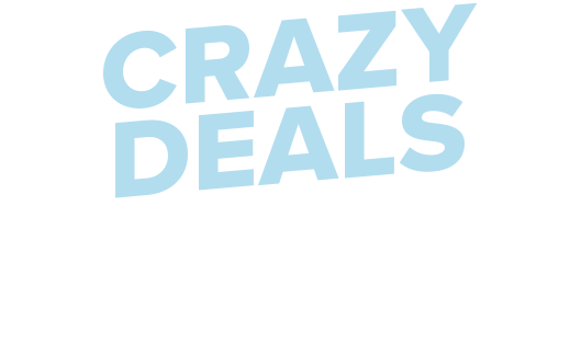 Sign up now and be the first to shop our Crazy Deals.